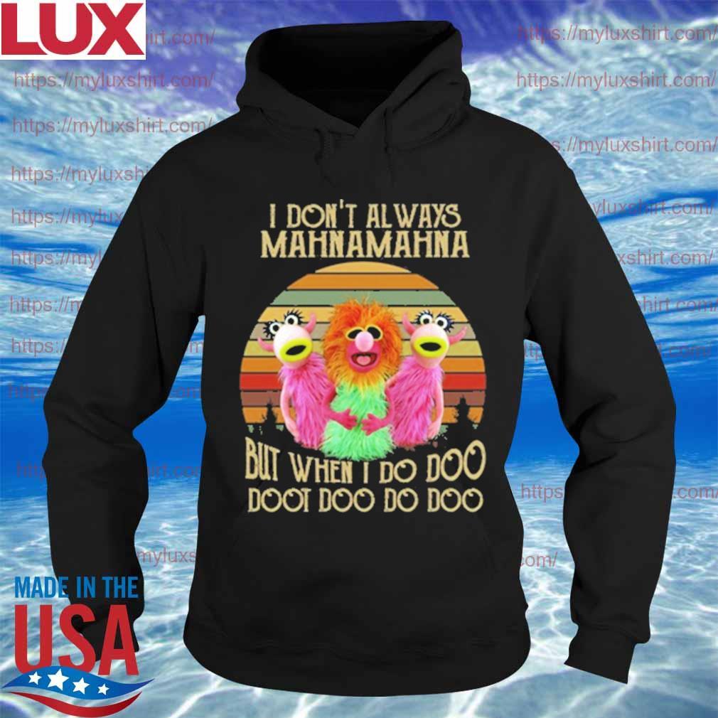 Muppets I don't Always Mahna Mahna but when i do doo doo doo do doo vintage s Hoodie