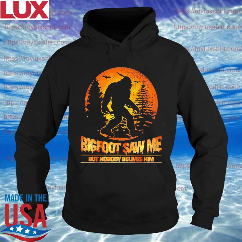Official Bigfoot saw me but nobody believes him Halloween s Hoodie
