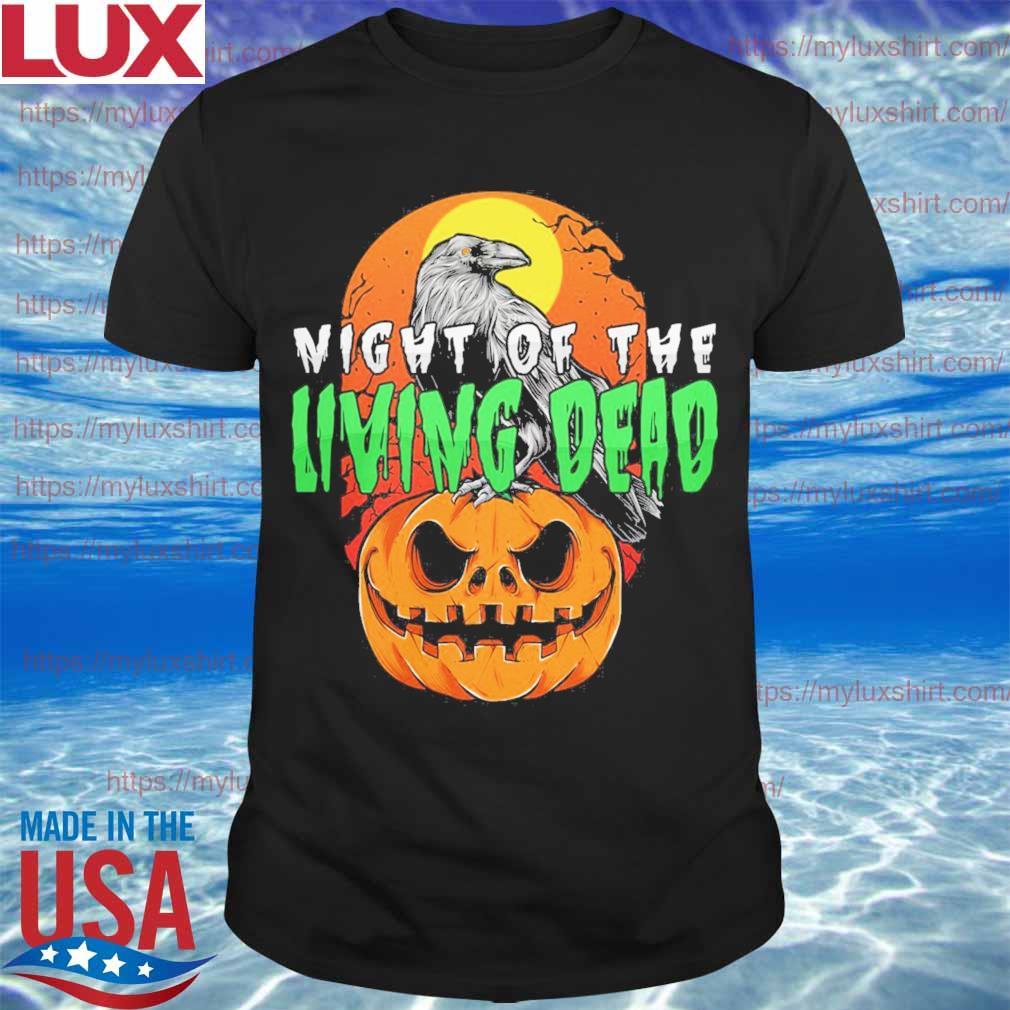 Raven Pumpkin Night of the Living Dead Halloween shirt
