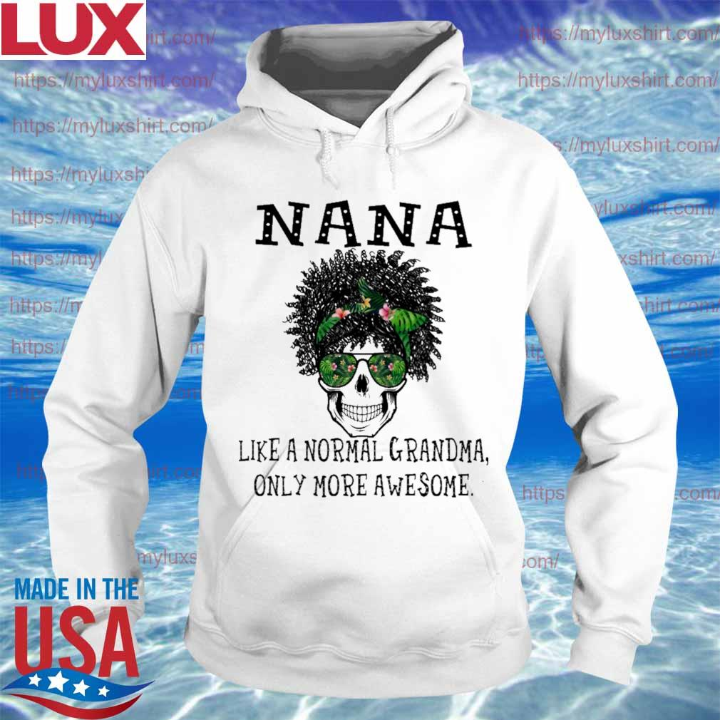 Skull NaNa like a normal grandma only more awesome s Hoodie