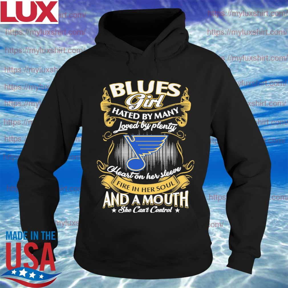 St. Louis Blues Girl hated by Many loved by plenty Heart her sleeve fire in her soul and a mouth she can't control s Hoodie