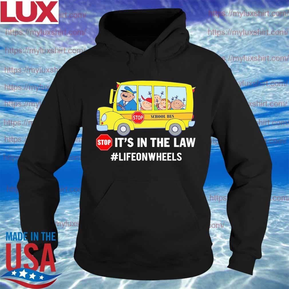 Stop School Bus it's in the law #lifeonwheels s Hoodie