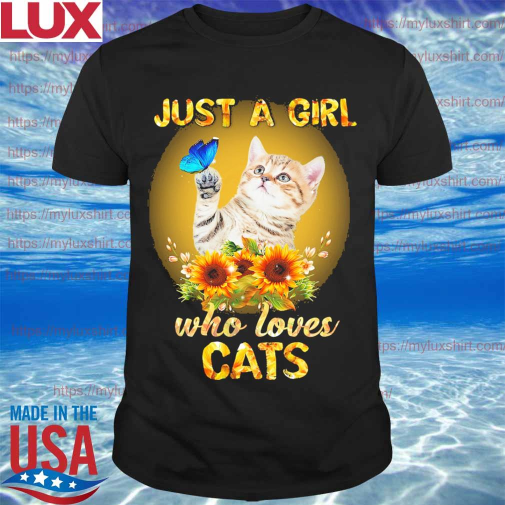 Sunflower just a Girl who love Cats shirt