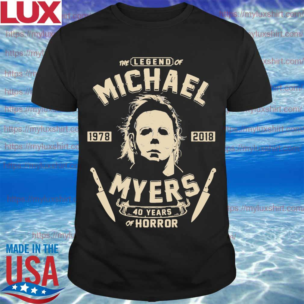 The legend of Michael 1978 2018 myers 40 years of Horror shirt