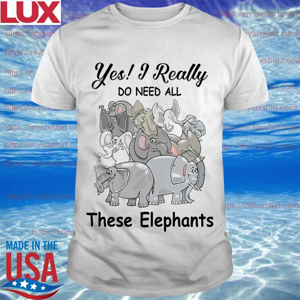 Yes I really do need all thse Elephants shirt