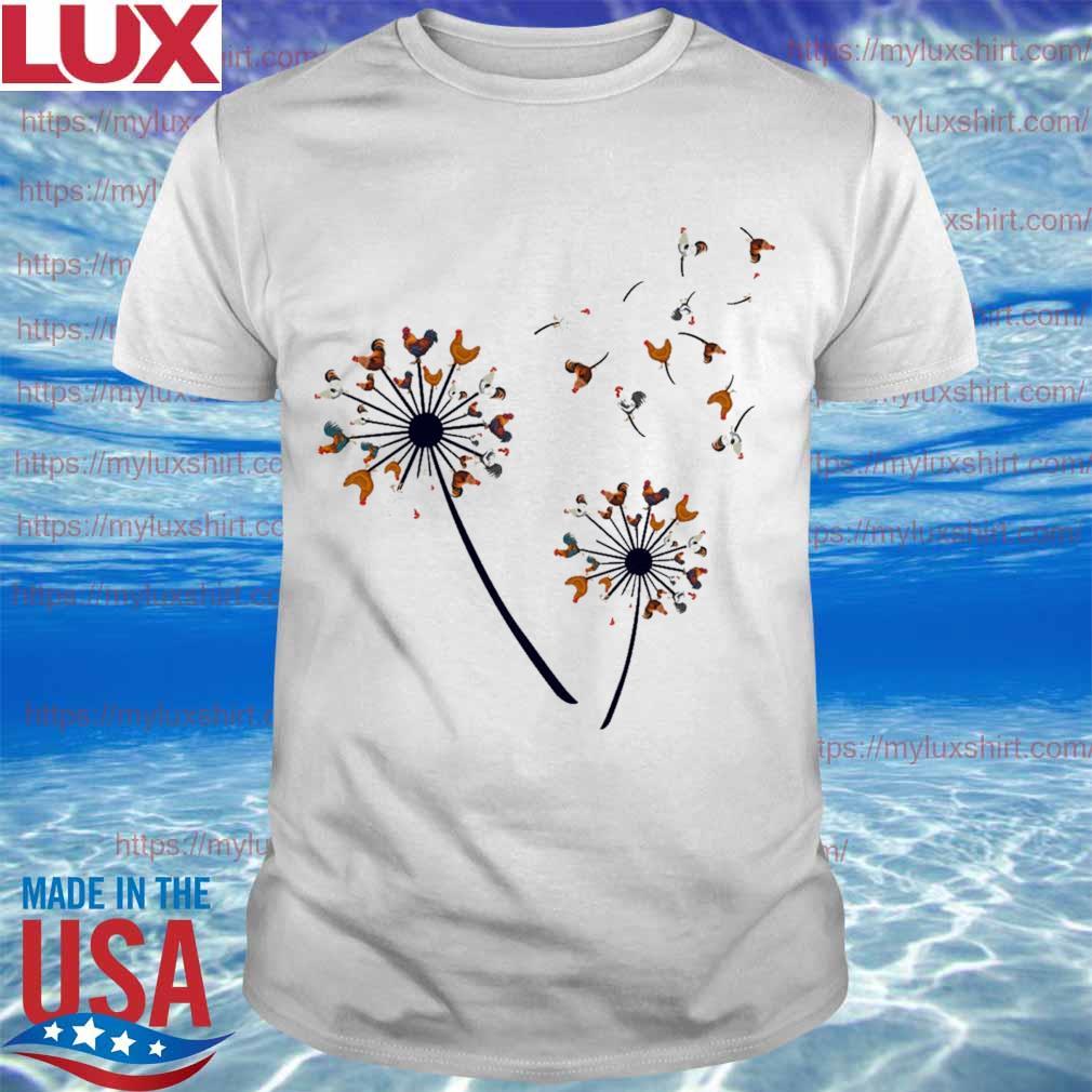 Chickens dandelions shirt