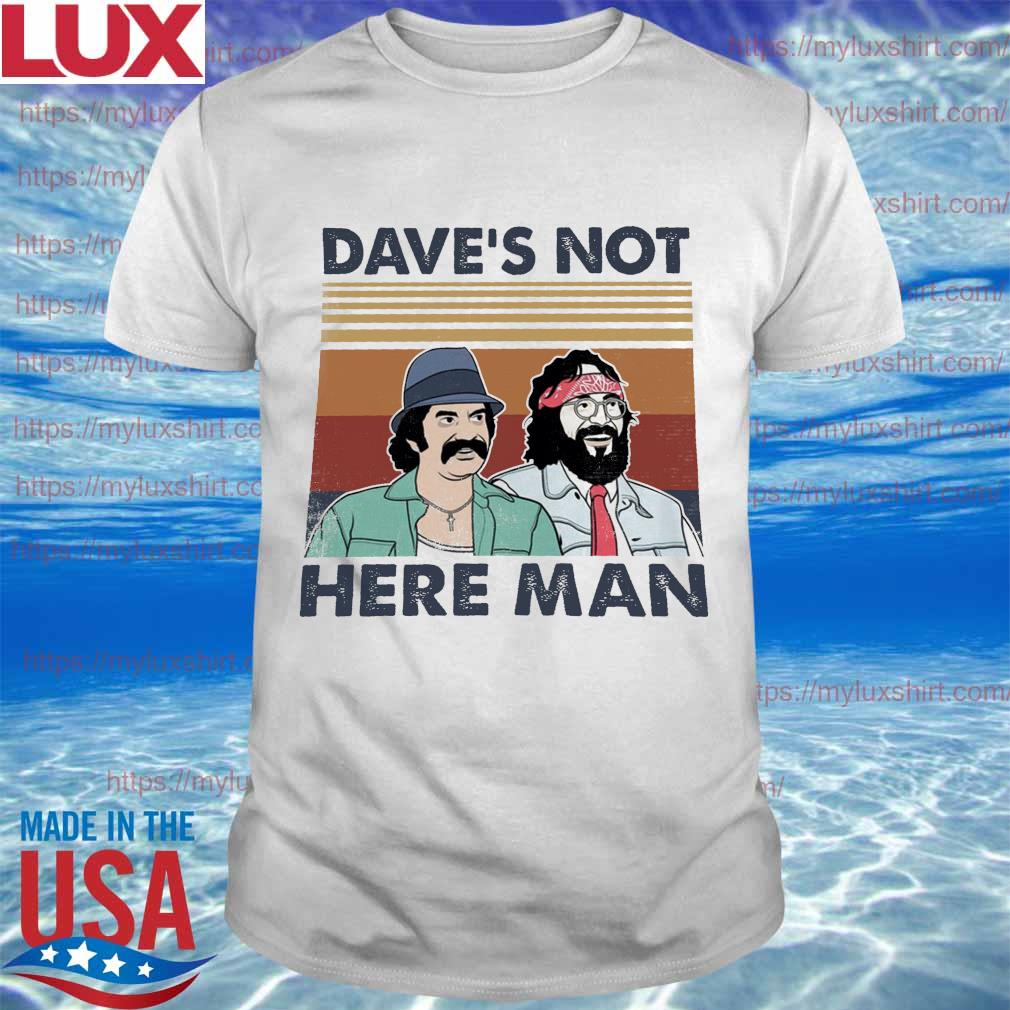 Dave's not here Man vintage shirt