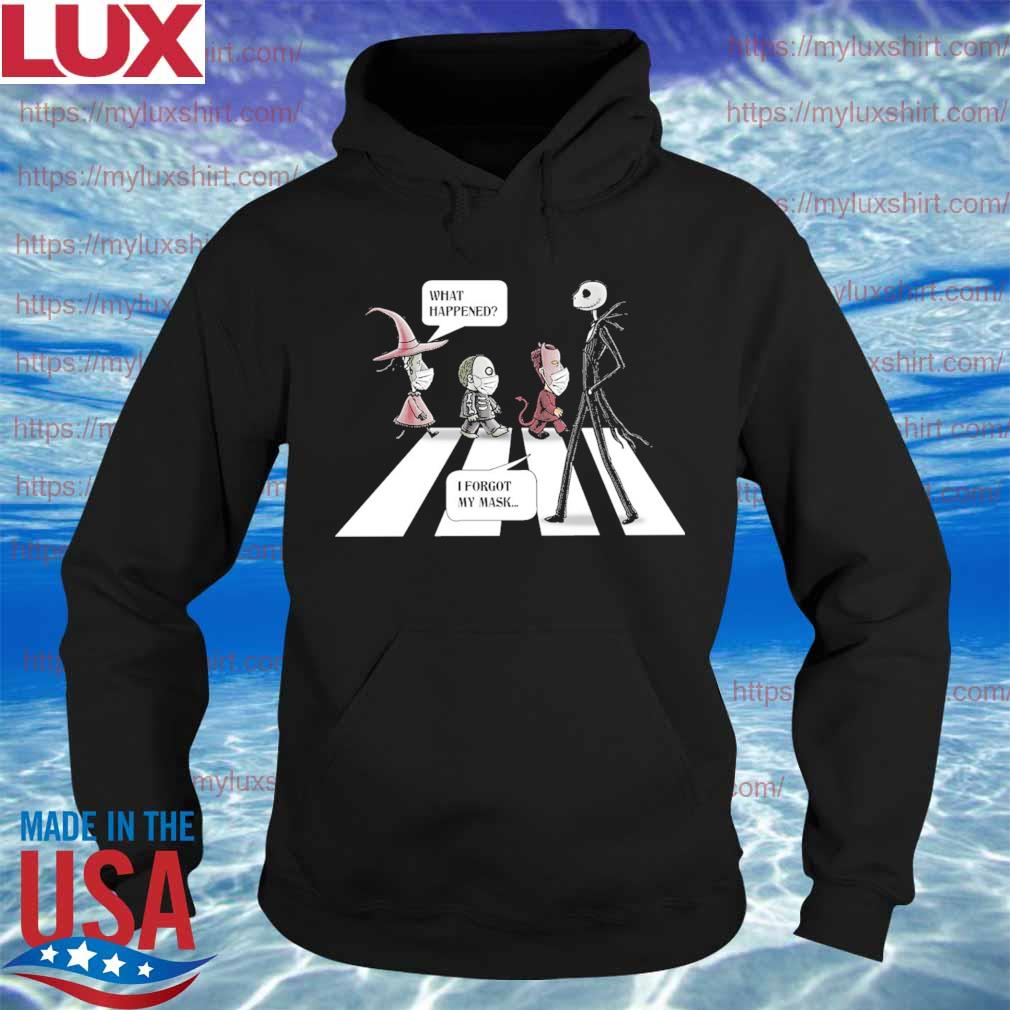 Jack Skellington and friends What Happened I forgot My mask abbey road s Hoodie