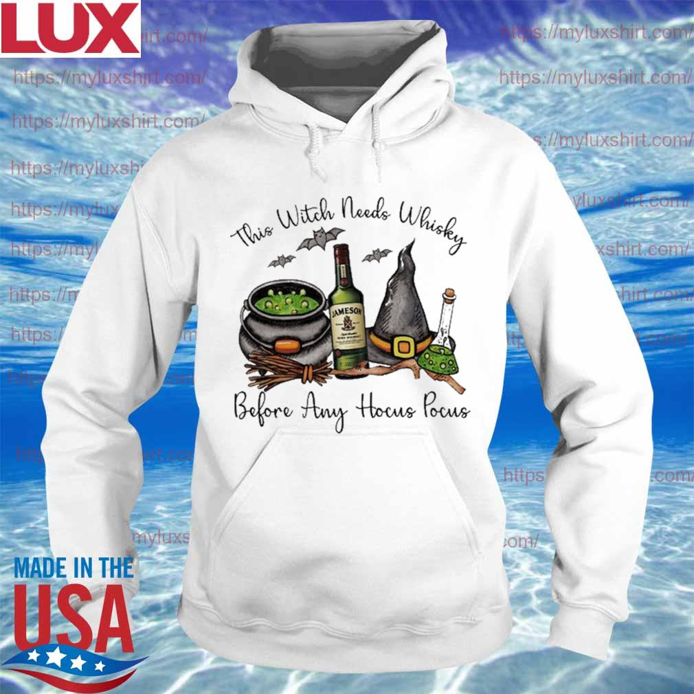 Jameson this Witch needs Whiskey before any Hocus Pocus s Hoodie