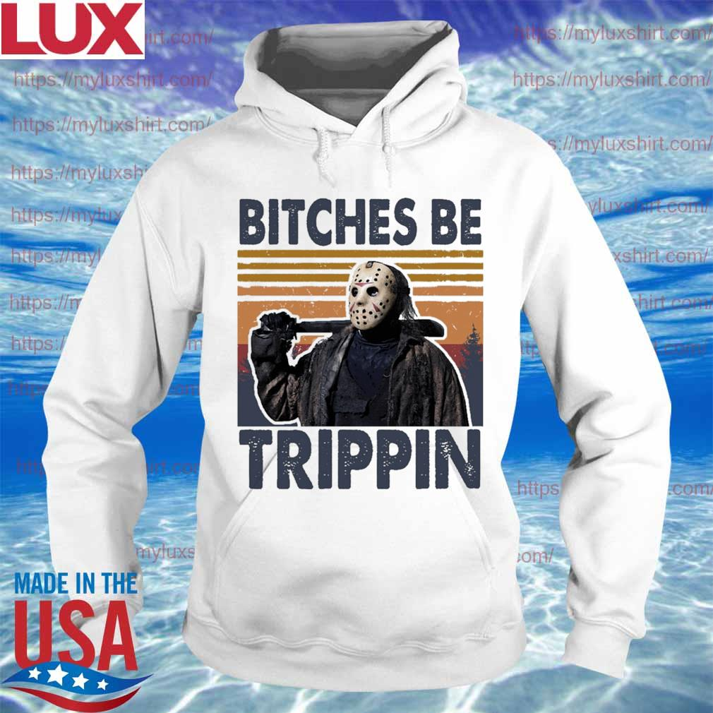 Jason Voorhees Bitches be Trippin vintage s Hoodie