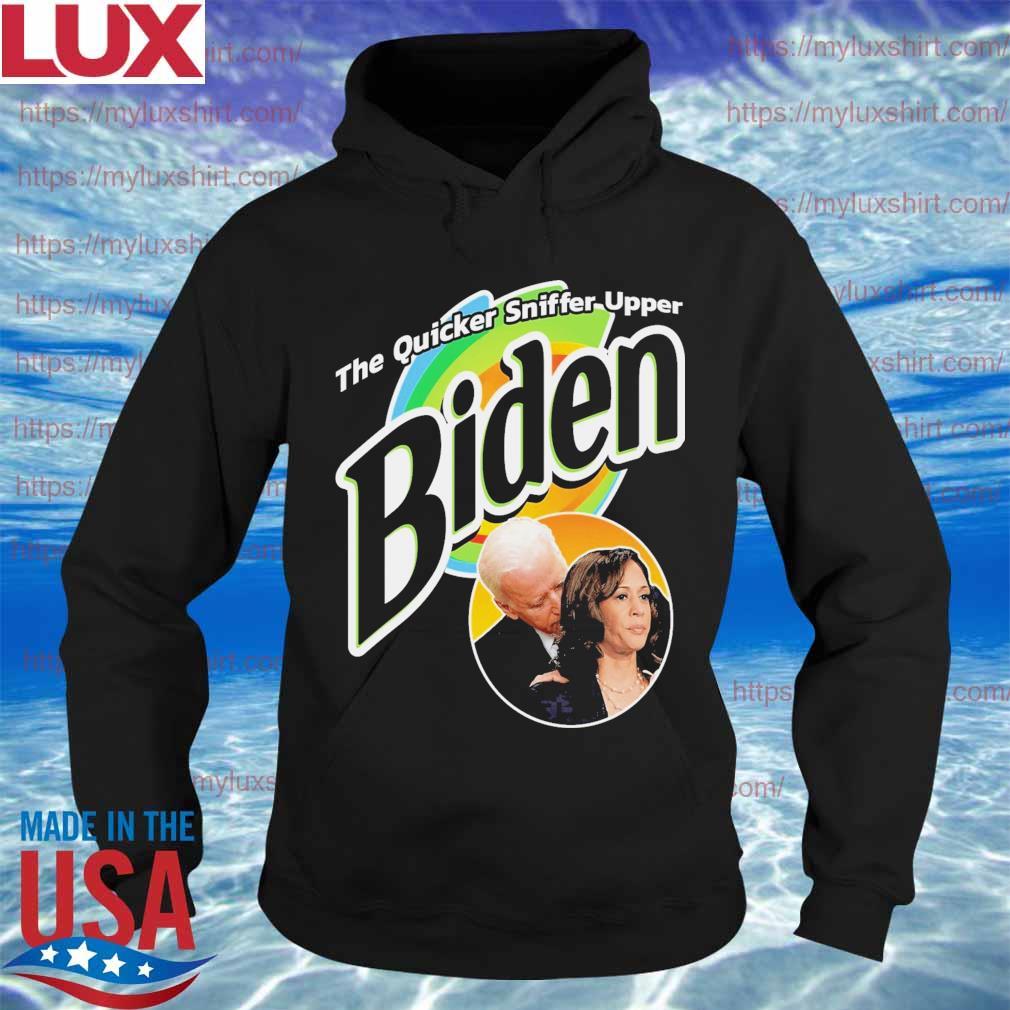 Joe Biden and Kamala Harris the quicker sniffer upper s Hoodie