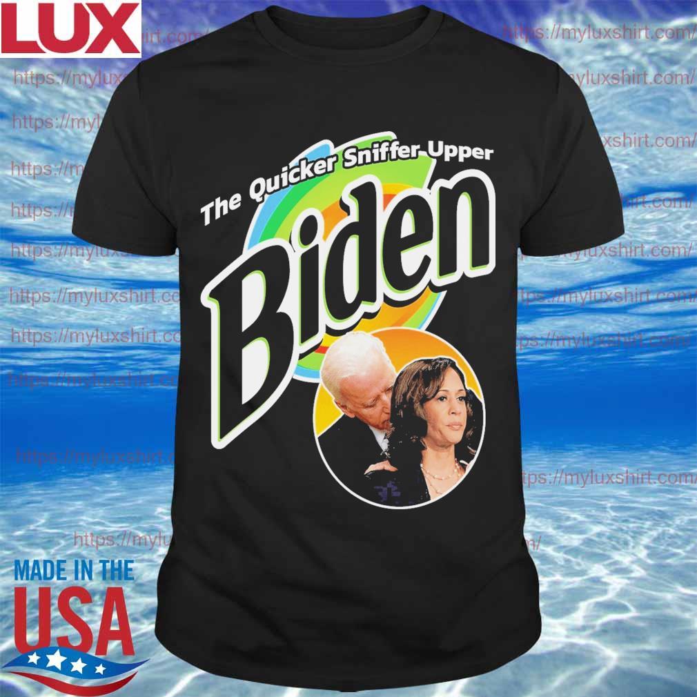 Joe Biden and Kamala Harris the quicker sniffer upper shirt