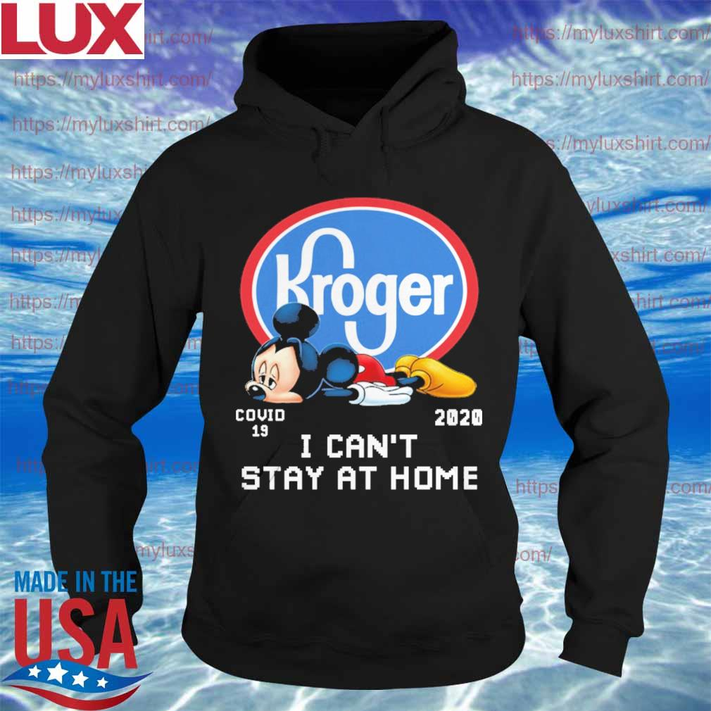 Mickey Mouse Kroger covid 19 2020 I can't stay at home s Hoodie