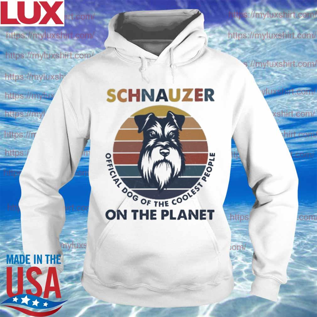 Schnauzer official Dog of the coolest people on the planet vintage s Hoodie