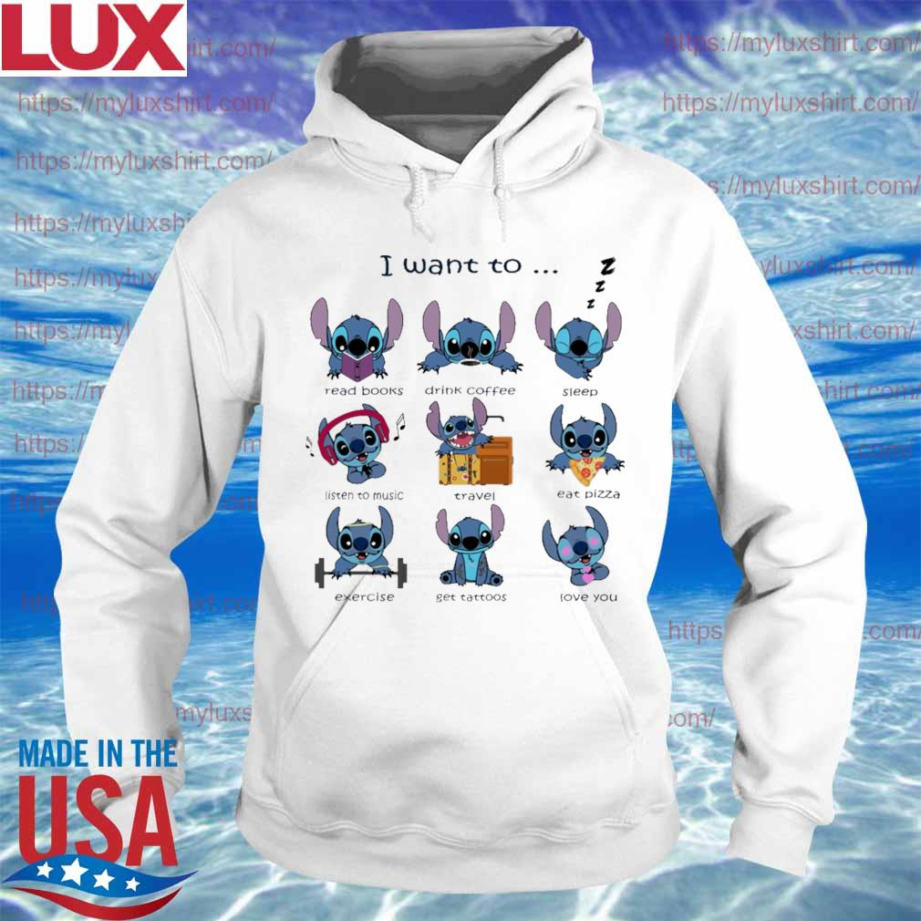 Stitch I want to read Books drink Coffee sleep listen to music travel eat Pizza exercise get tattoos love you s Hoodie