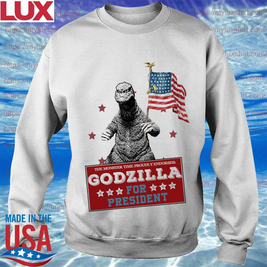 The monster time proudly endorses Godzilla for president America flag s Sweatshirt