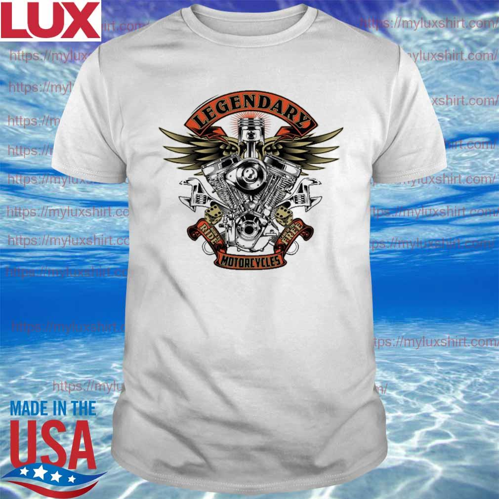 Legendary ride motorcycles free shirt