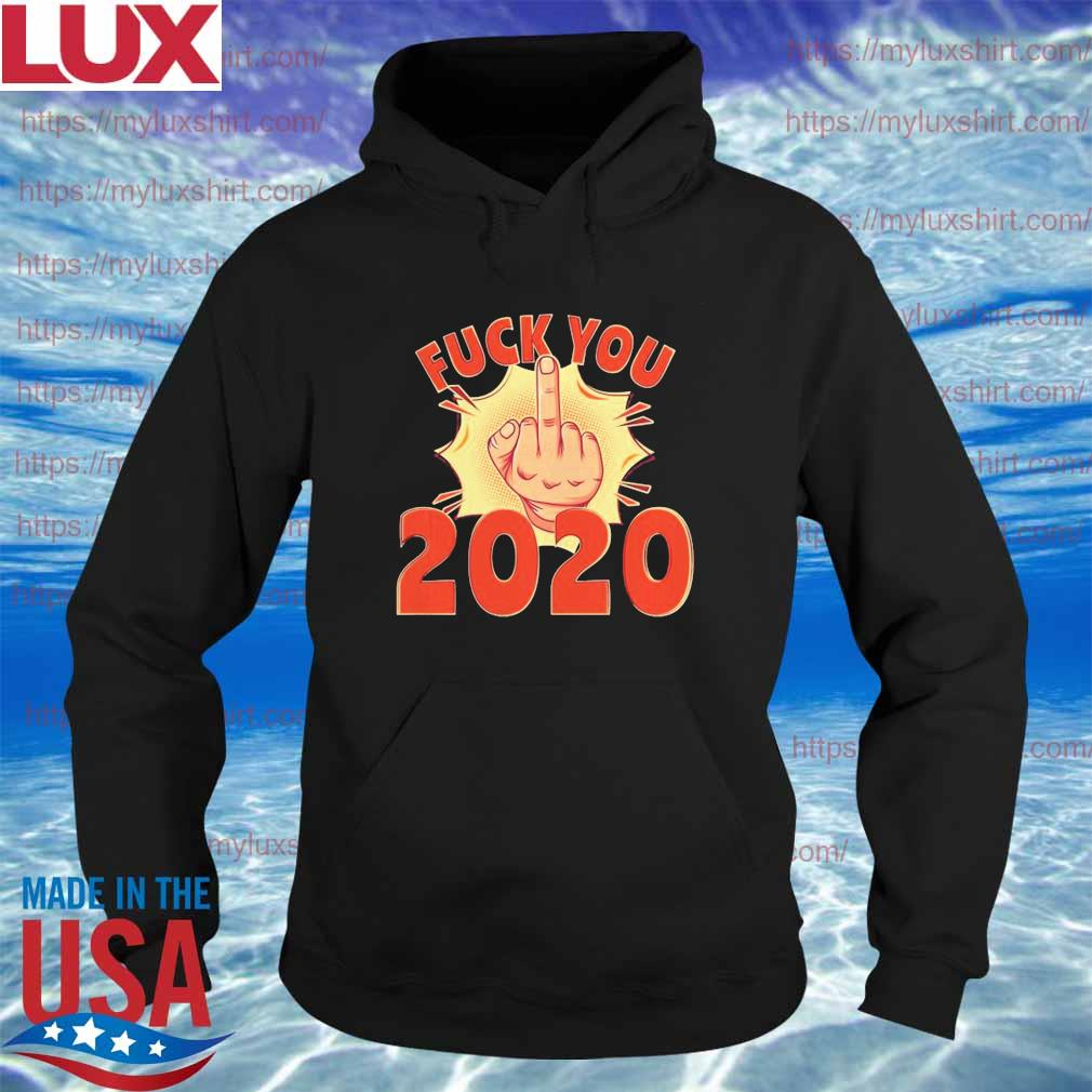 Official Fuck You 2020 s Hoodie