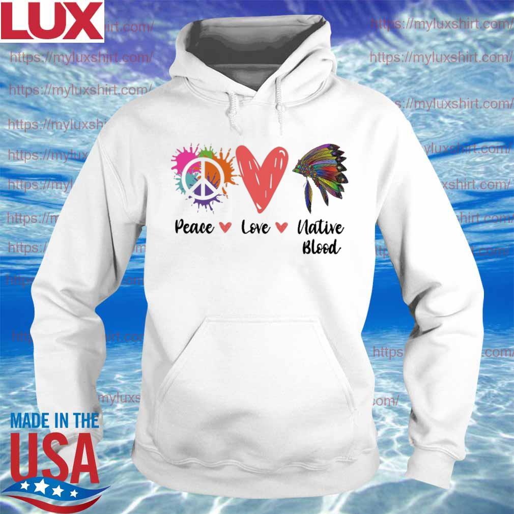 Peace Love Native Blood s Hoodie