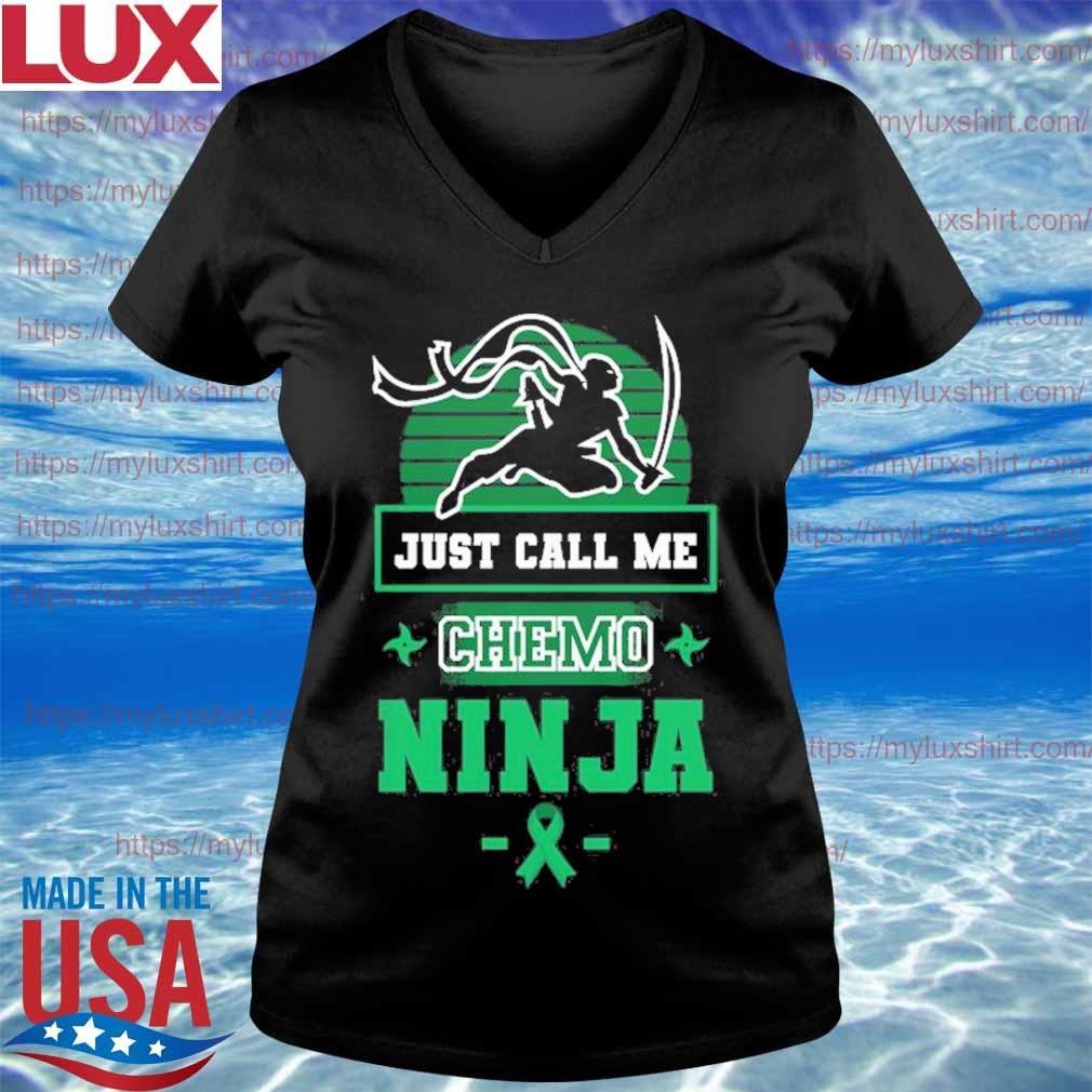Just Call Me Chemo Ninja T-s V-neck