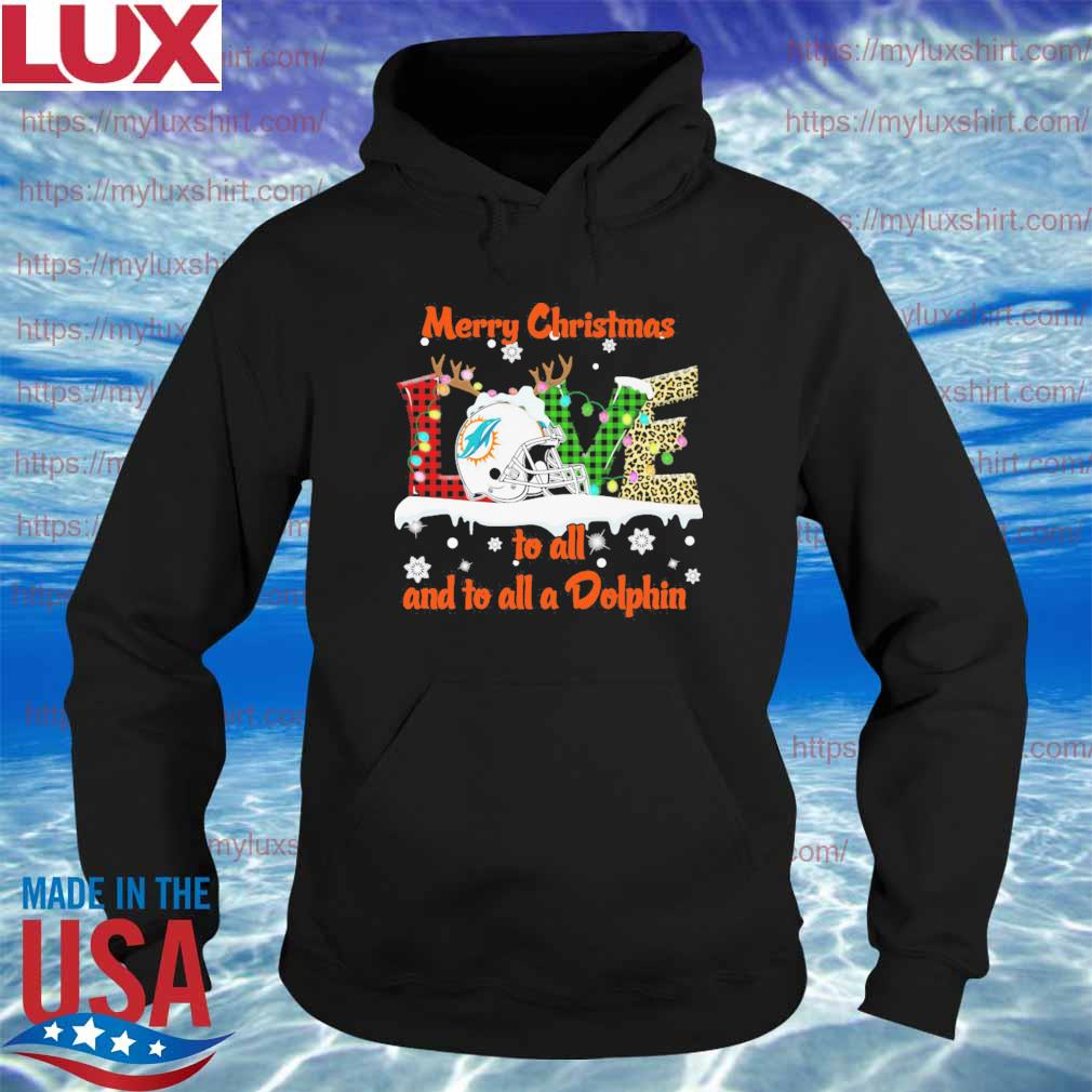 Love Merry christmas to all and to all a Miami Dolphins 2020 s Hoodie