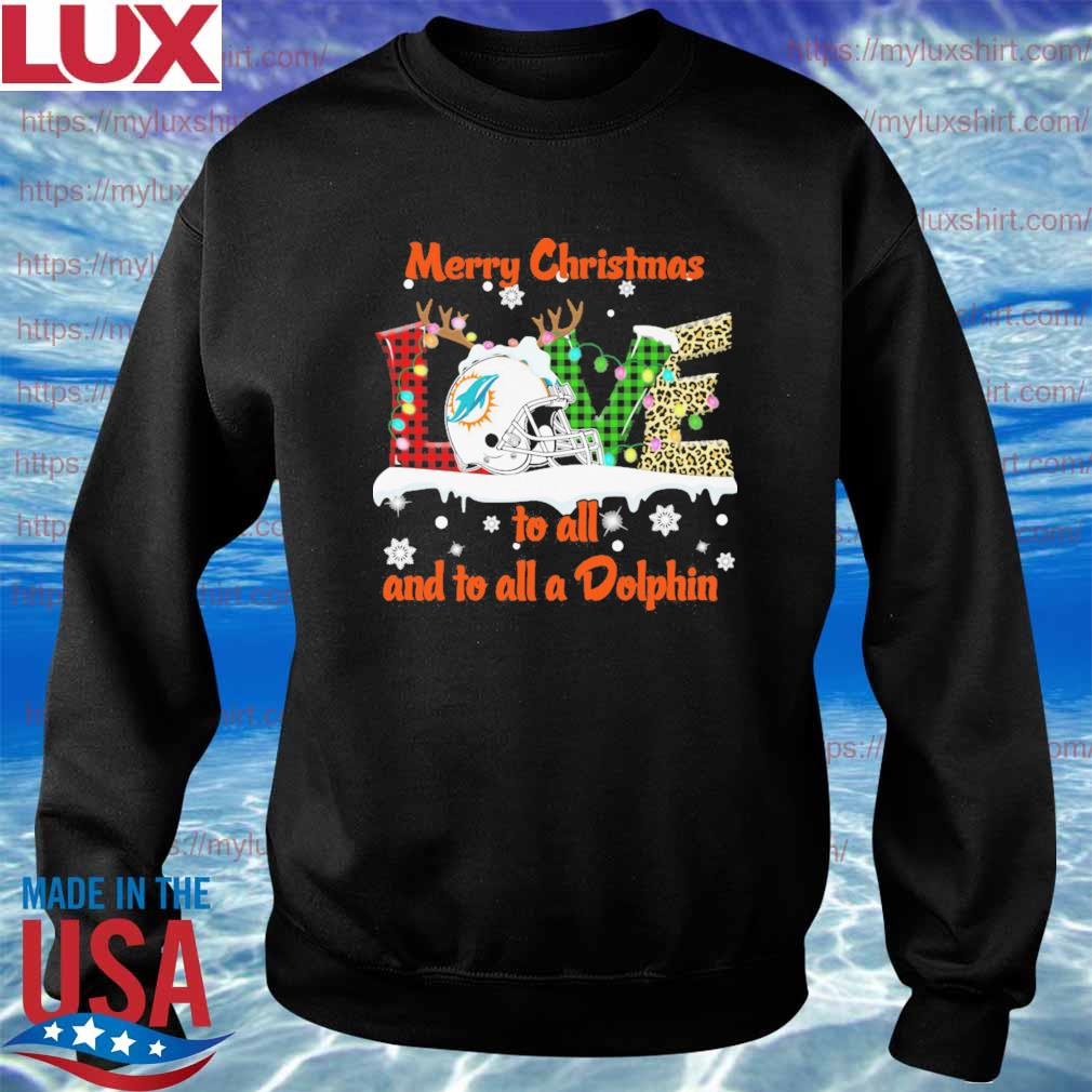 Love Merry christmas to all and to all a Miami Dolphins 2020 s Sweatshirt