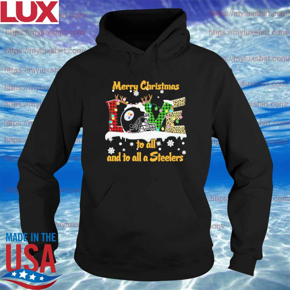 Love Merry christmas to all and to all a Pittsburgh Steelers s Hoodie