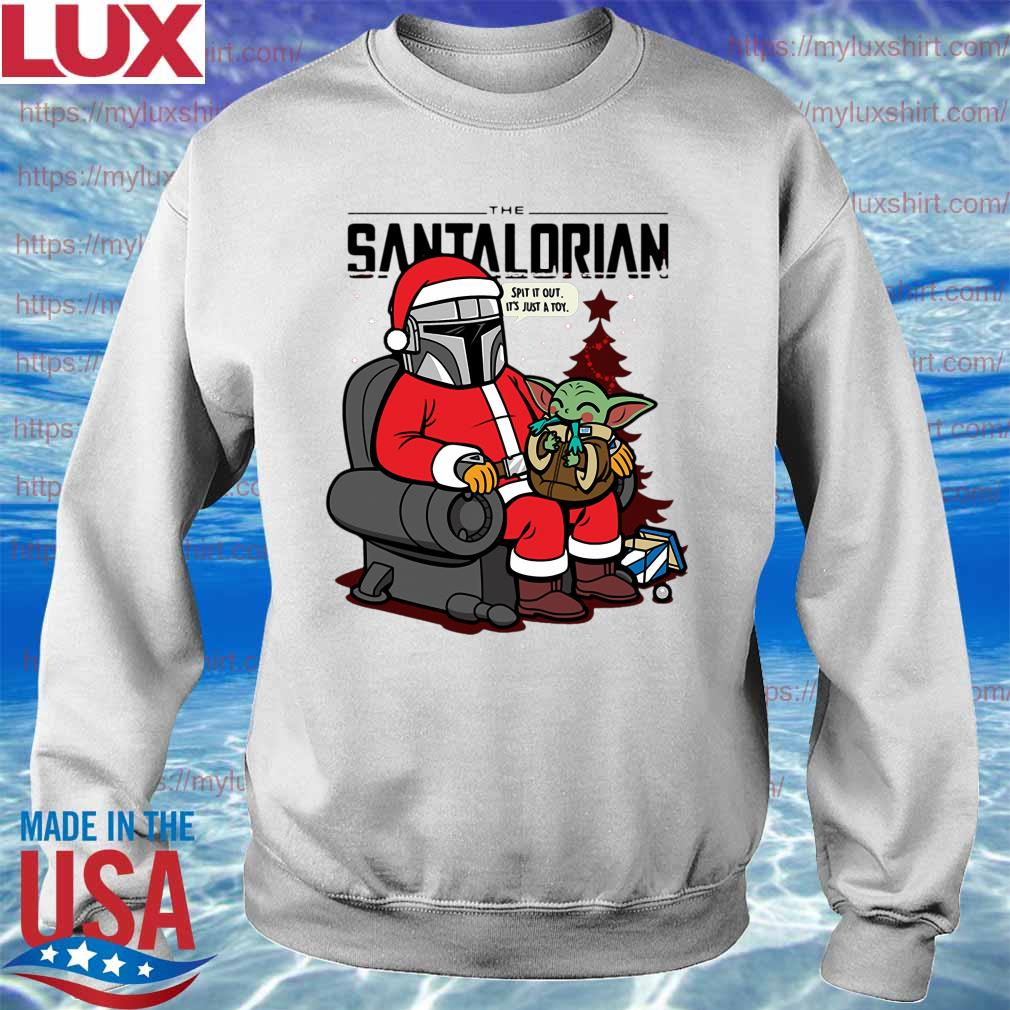 Official The Santalorian and Baby Yoda Spit it out it's just a toy Christmas 2020 s Sweatshirt