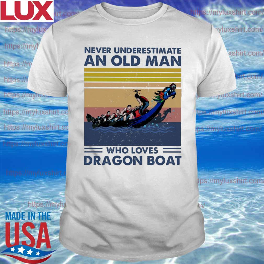Never underestimate an old Man who loves Dragon Boat vintage shirt