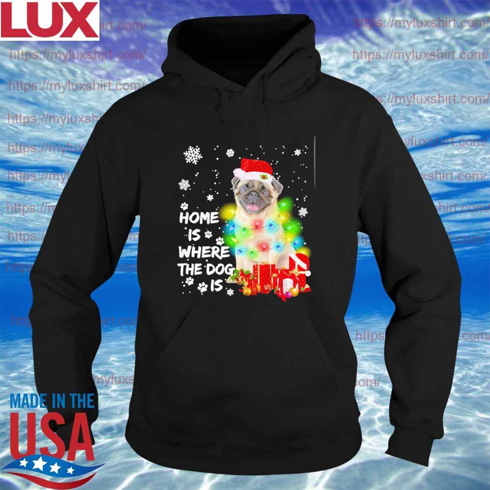 Pug Santa home is where the Dog is Merry Christmas sweats Hoodie