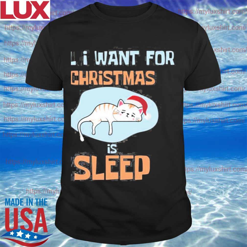 Santa Kitten All I Want For Christmas Is Sleep Shirt